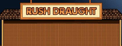 Rush Draught